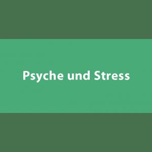 Psyche und Stress